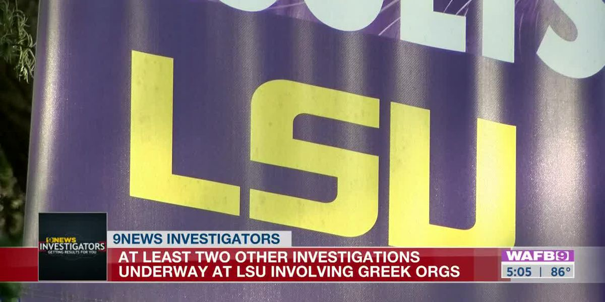 THE INVESTIGATORS: Two more hazing investigations at LSU surface after suspension issued to one frat