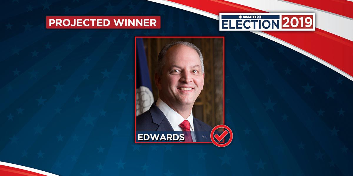 WAFB PROJECTION: Democratic Governor John Bel Edwards elected to second term