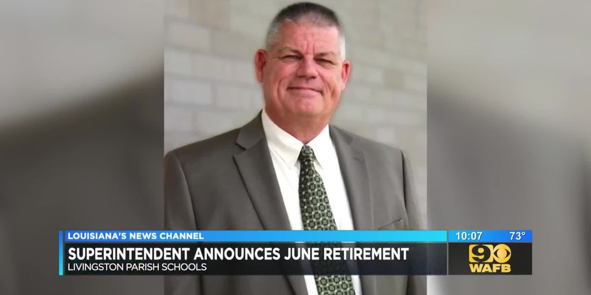 Livingston Parish superintendent announces retirement, says he wants to spend more time with family