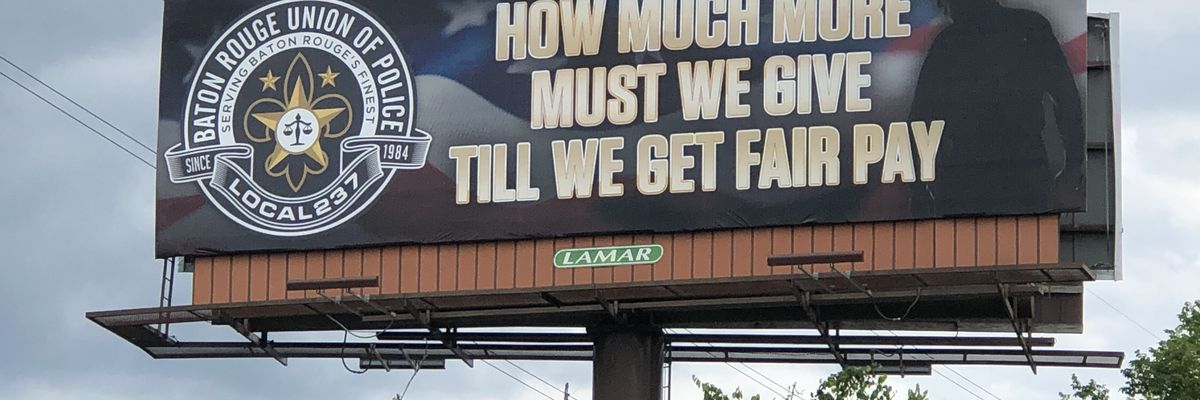 Baton Rouge Union of Police puts up billboard advocating for higher pay for officers