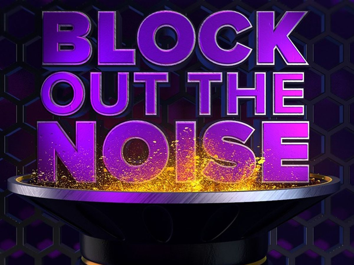 PREVIEW: 'Block Out the Noise'