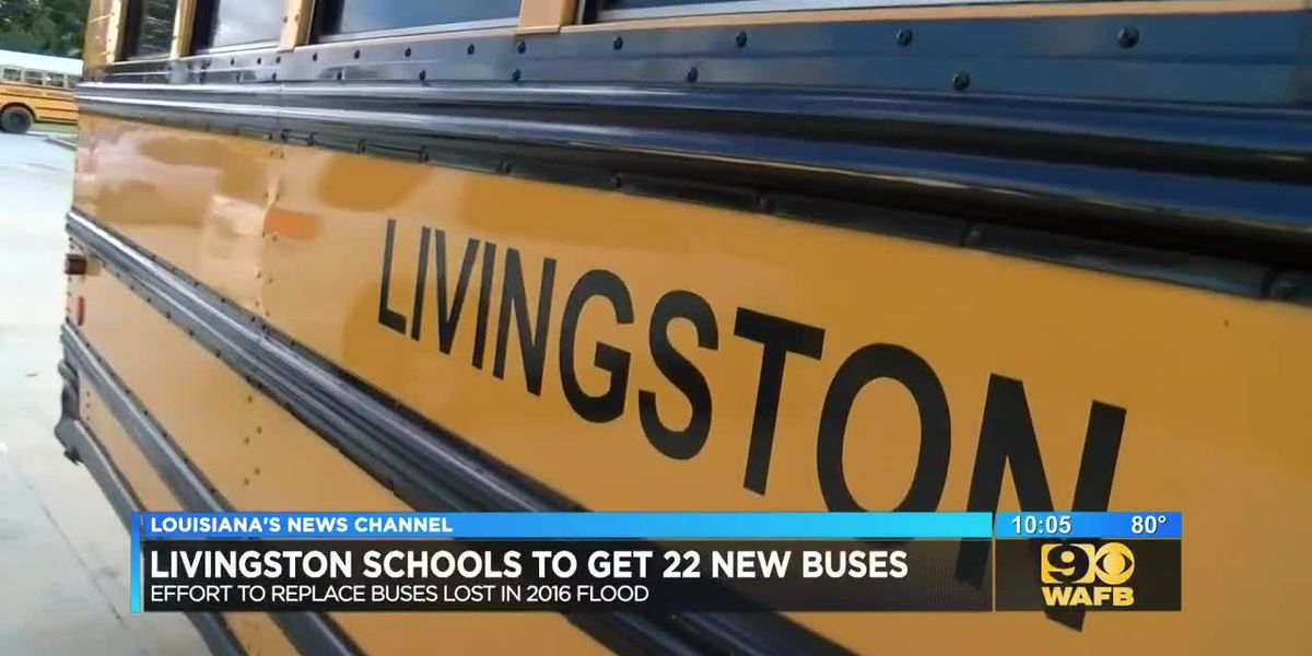 22 buses damaged in 2016 floods replaced for Livingston Parish schools