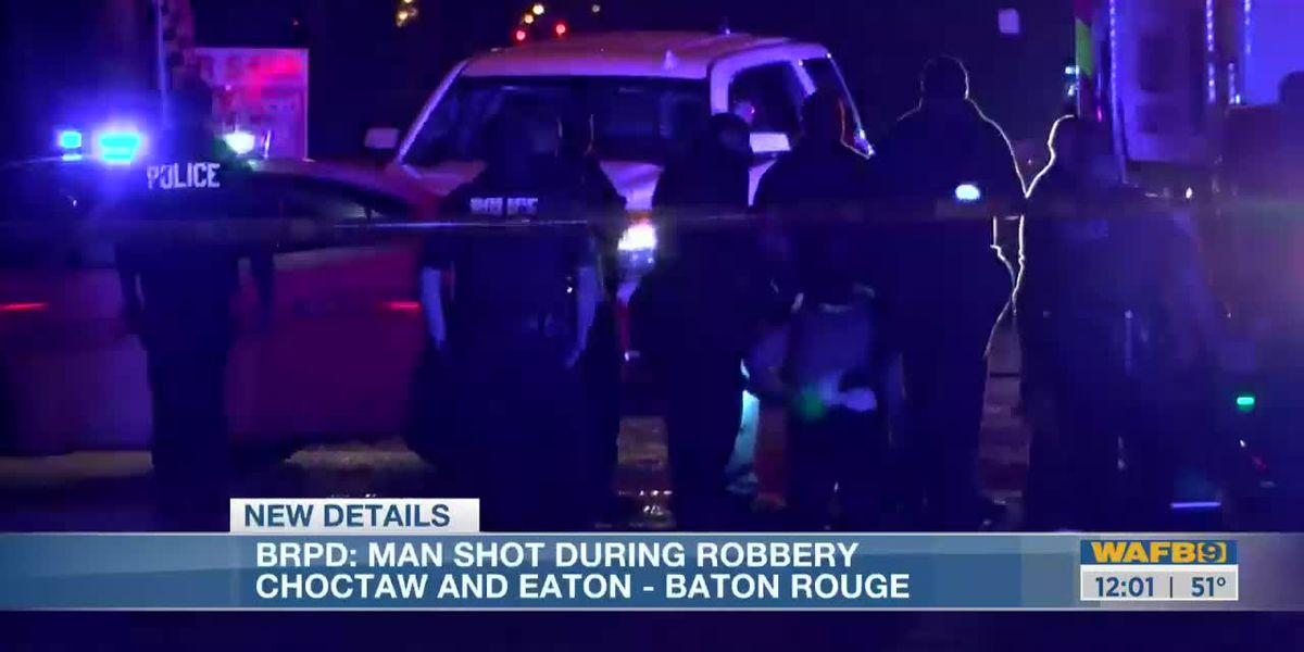 BRPD: Man shot during robbery on Choctaw and Eaton