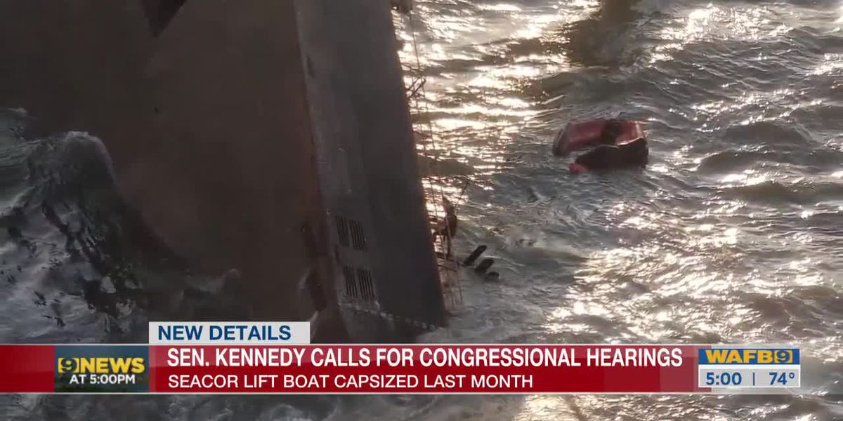 Sen. Kennedy calls for congressional hearings on capsizing of SEACOR Power