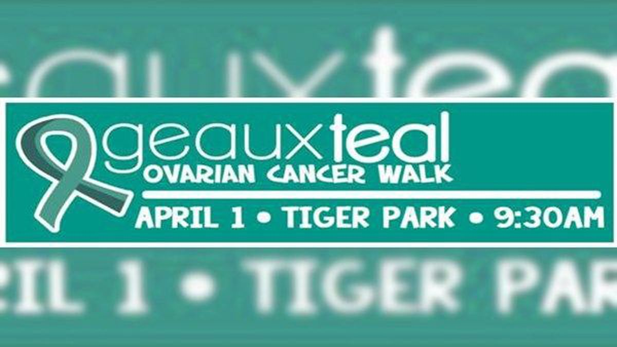Geaux Teal Ovarian Cancer Walk Scheduled For This Saturday
