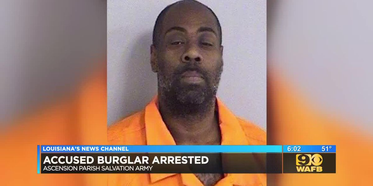 Accused burglar arrested in Ascension Parish Salvation Army robbery
