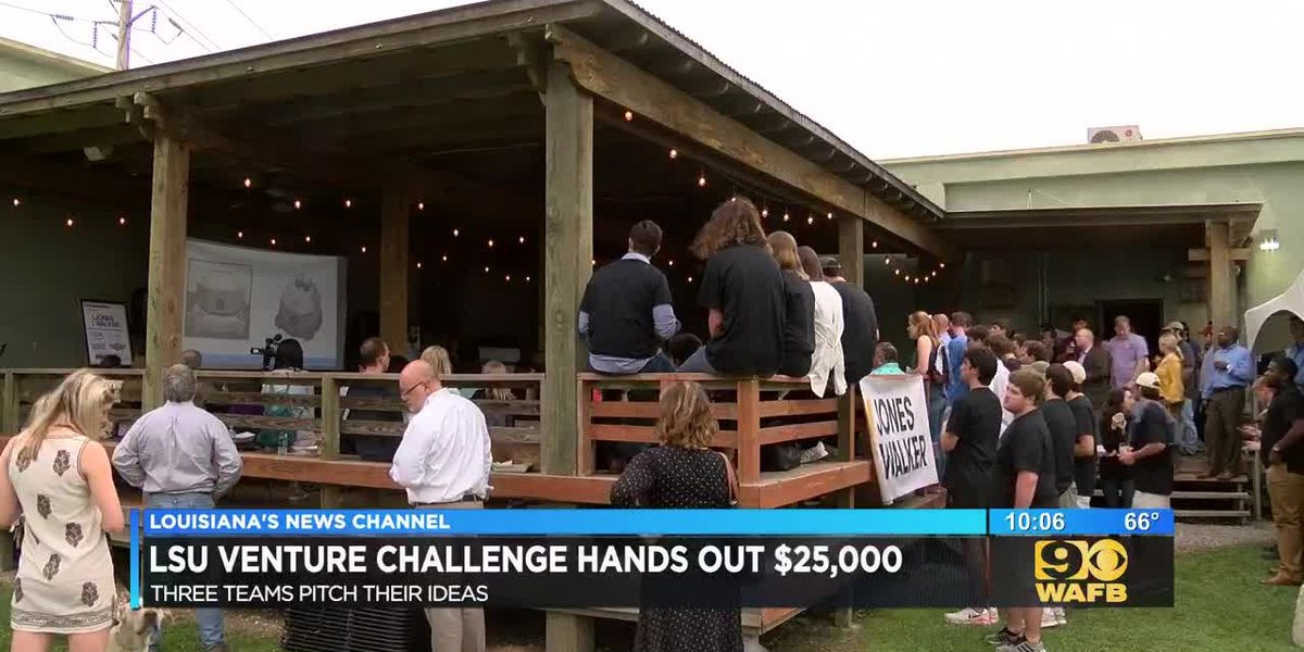LSU VENTURE CHALLENGE: three teams of students had 20 minutes to make pitch for share of $25,000