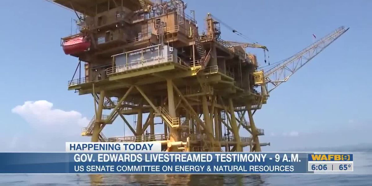 Governor Edwards set to testify before U.S. Senate Energy and Natural Resources Committee