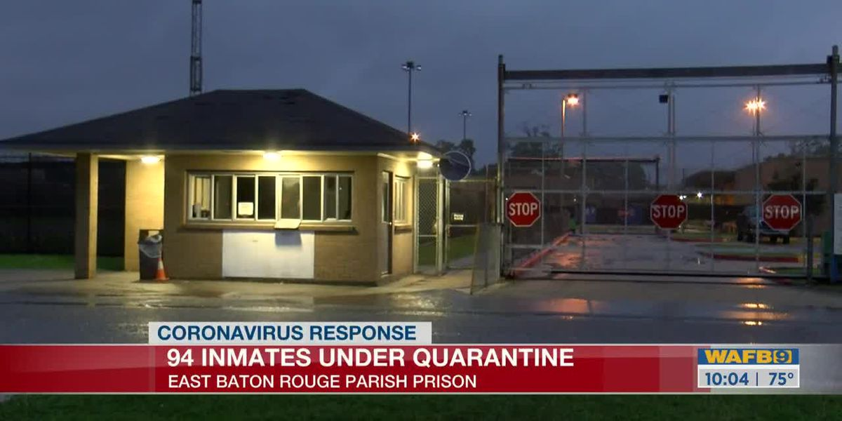 94 inmates at EBR prison quarantined after inmate tests positive for COVID-19