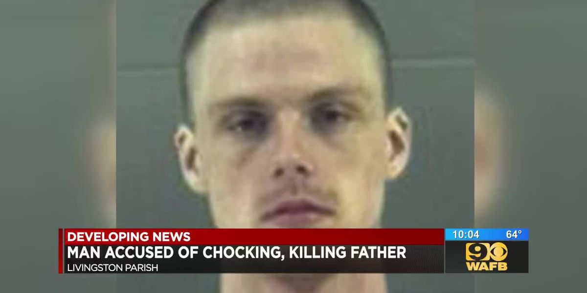 Man accused of chocking, killing father